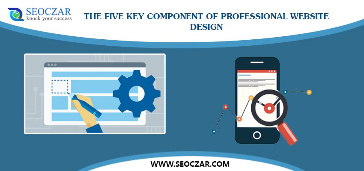 The-five-Key-Component-of-Professional-Website-Design (1)