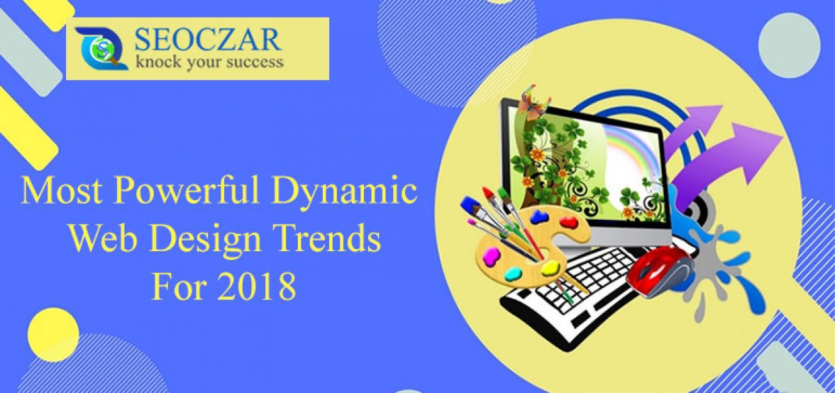 Most-Powerful-Dynamic-Web-Design-Trends-For-20181