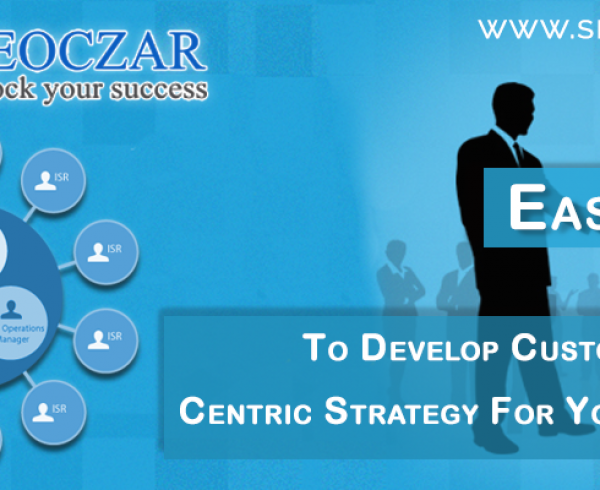 Ways To Develop Customer-Centric Strategy