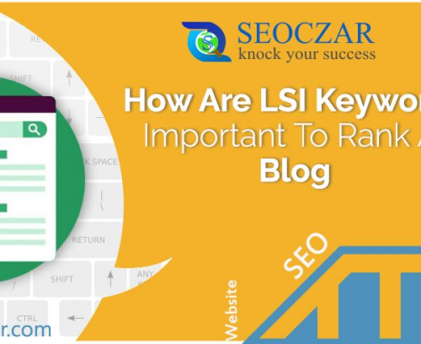 How Are LSI Keywords Important To Rank A Blog