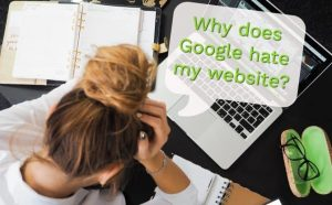 Why does Google hate my website?